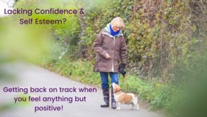 Regaining confidence & self esteem